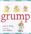 Grump - Janet S. Wong, John Wallace