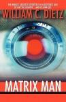 The Matrix Man - William C. Dietz