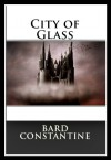 City of Glass - Bard Constantine
