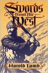 Swords from the West - Harold Lamb, Robert E. Weinberg, Howard Andrew Jones