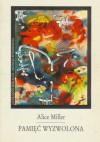 Pamięć Wyzwolona - Alice Miller