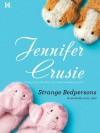 Strange Bedpersons (Hqn Romance) - Jennifer Crusie