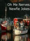 Oh Me Nerves! Newfie Jokes - Lots of Newfoundland Jokes - Rj Parker, R Mercer