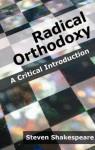 Radical Orthodoxy - Steven Shakespeare