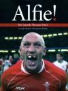 Alfie!: The Gareth Thomas Story - Gareth Thomas, Delme Parfitt