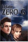 I Hate Zero-G - Douglas Owen