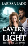 The Magistrate (Cavern of Light Series #2) - Larissa Ladd