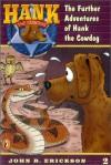 The Further Adventures of Hank the Cowdog (Hank the Cowdog, 2) - John R. Erickson