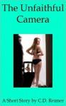 The Unfaithful Camera - C.D. Reimer