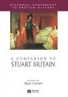 A Companion to Stuart Britain - Barry Coward