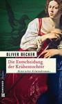 Die Entscheidung der Krähentochter - Oliver Becker