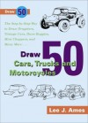 Draw 50 Cars, Trucks and Motocycles - Lee J. Ames