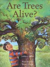 Are Trees Alive? - Debbie S. Miller, Stacey Schuett