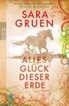 Alles Glück dieser Erde - Sara Gruen, Andrea Brandl
