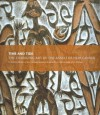 Time and Tide: The Changing Art of the Asmat of New Guinea - Molly Hennen Huber