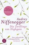 Die Zwillinge von Highgate: Eine unheimliche Liebesgeschichte - Audrey Niffenegger, Brigitte Jakobeit