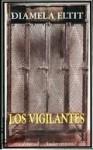 Los Vigilantes - Diamela Eltit
