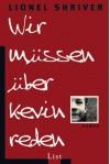 Wir Müssen Über Kevin Reden Roman - Lionel Shriver