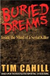 Buried Dreams: Inside the Mind of a Serial Killer - Tim Cahill