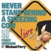 Never Stand Behind A Sneezing Cow & Other Tales from Foggy Crossing - Michael Perry
