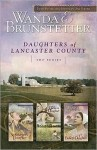 Daughters of Lancaster County: The Series - Wanda E. Brunstetter