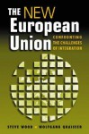 The New European Union: Confronting the Challenges of Integration - Steve Wood, Wolfgang Quaisser