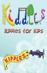 Kiddles: Riddles for Kids - Matt Mayfield, Amber Mayfield, Doug Carr, Esther Carr, Robin Marks, Rick Smith, Rod Stephens