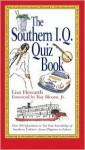 The Southern I. Q. Quiz Book - Lisa Howorth, Roy Blount Jr., Lisa Howarth