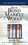 How the Bond Market Works - Robert Zipf