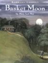 Basket Moon - Mary Lyn Ray, Barbara Cooney