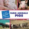 Farm Animals: Pigs (21st Century Junior Library: Farm Animals) - Cecilia Minden