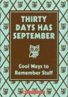 Thirty Days Has September: Cool Ways to Remember Stuff - Chris Stevens, Sarah Horne