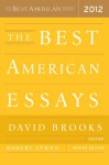 The Best American Essays 2012 - Robert Atwan, David Brooks