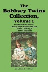 The Bobbsey Twins Collection, Volume 1: Merry Days Indoors and Out; In the Country; At the Seashore - Laura Lee Hope, Edward Stratemeyer, Lilian C. Garis