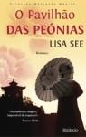 O Pavilhão das Peónias (Capa Mole) - Lisa See, Ana Falcão Bastos, Cláudia Brito