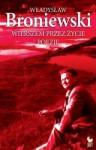 Wierszem przez życie. Poezje - Władysław Broniewski