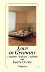 Love In Germany. Deutsche Paare Im Gespräch Mit Doris Dörrie - Doris Dörrie, Volker Walch