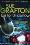 U Is for Undertow (Kinsey Millhone, #21) - Sue Grafton