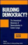 Building Democracy? The International Dimension of Democratisation in Eastern Europe - Geoffrey Pridham, Eric Herring, George Sanford