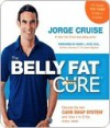 The Belly Fat Cure: No Dieting with the NEW Sugar/Carb Approved Foods - Jorge Cruise, David Katz