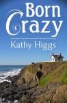 Born Crazy - Kathy Higgs, Joleene Naylor