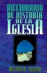 Diccionario De Historia De La Iglesia - Editorial Caribe
