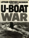 U Boat War - Lothar-Günther Buchheim