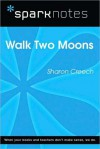 Walk Two Moons (SparkNotes Literature Guide Series) - Sharon Creech