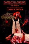 Family Classics: Midsummer Night's Dream / The Mi$er - Lance Davis