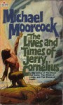 The Lives And Times Of Jerry Cornelius - Michael Moorcock
