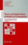 Theory and Applications of Models of Computation: 7th Annual Conference, TAMC 2010 Prague, Czech Republic, June 7-11, 2010 Proceedings - Jan Kratochvil, Angsheng Li, Jiri Fiala, Petr Kolman