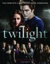 Twilight: The Complete Illustrated Movie Companion - Mark Cotta Vaz