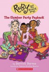Ruby and the Booker Boys #3: Slumber Party Payback - Derrick Barnes, Vanessa Newton