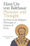 Presence and Thought: Essay on the Religious Philosophy of Gregory of Nyssa (A Communio Book) - Hans Urs von Balthasar